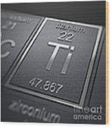 Titanium Chemical Element Wood Print
