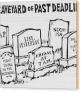 Title: Graveyard Of Past Deadlines.  A Graveyard Wood Print