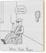 Title: Very High Noon. A Cowboy Looking Wood Print