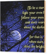 To Be A Star Wood Print by Mike Flynn