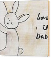 To Dad Wood Print by Trilby Cole