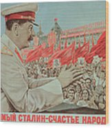 To Our Dear Stalin Wood Print