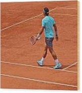 Rafael Nadal To The Baseline Wood Print