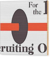 To The Recruiting Office For The 104th Wood Print by War Is Hell Store