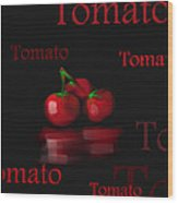 Tomato - Fruit And Veggie Series - #18 Wood Print