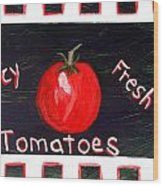 Tomatoes Market Sign Wood Print