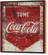 Tome Coca Cola Classic Vintage Rusty Sign Wood Print