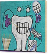 Tooth Pick Dental Art By Anthony Falbo Wood Print