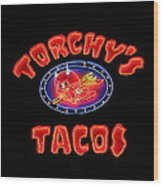 Torchy's Tacos Wood Print