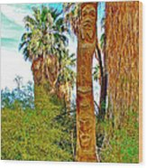 Totem Pole In Coachella Valley Preserve-california Wood Print