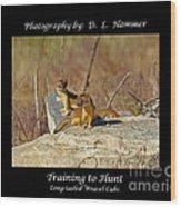 Training To Hunt Wood Print
