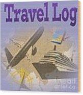 Travel Log Wood Print