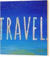 Travel Word Art Wood Print