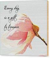 Treasure Each Day Tulip Tree Flower Wood Print
