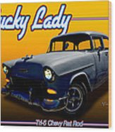 Tri-5 Chevy Rat Rod Lucky Lady Wood Print