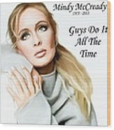Tribute Mindy Mccready Guys Do It All The Time Wood Print