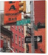 Tribute To Little Italy - Hester And Mulberry Sts - N Y Wood Print