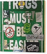 Trogs Must Be Leashed Wood Print