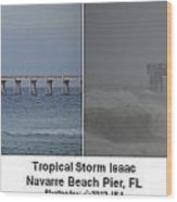 Tropical Storm Isaac Difference In A Day Wood Print