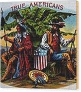 True Americans Wood Print