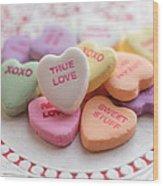True Love Valentine Candy Hearts Wood Print