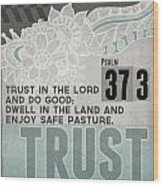 Trust In The Lord- Contemporary Christian Art Wood Print