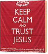 Trust Jesus 01 Wood Print by Rick Piper Photography