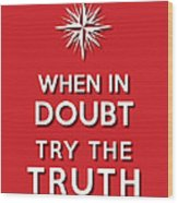 Try Truth Red Wood Print