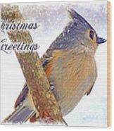 Tufted Titmouse Christmas Card Wood Print