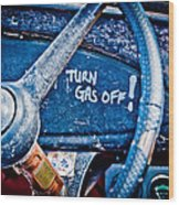 Turn Gas Off Wood Print by Phil 'motography' Clark