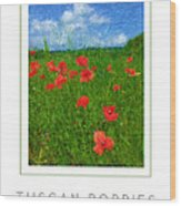 Tuscan Poppies Poster Wood Print