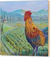 Tuscan Rooster Wood Print
