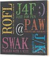 Tween Textspeak 1 Wood Print by Debbie DeWitt