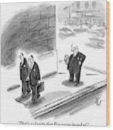 Two Businessmen Pass A Rich Man Smoking A Cigar Wood Print
