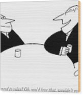 Two Businessmen Sit And Speak At A Table Digibuy Wood Print by Charles Barsotti
