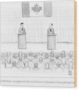 Two Candidates For Prime Minister Of Canada Wood Print by Paul Noth
