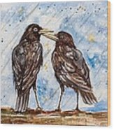 Two Crows On A Rainy Day Wood Print