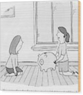 Two Girls Discuss Savings With A Piggy Bank Wood Print