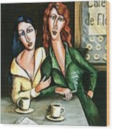 Two Lesbians In A Paris Cafe Wood Print