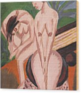 Two Nudes In The Room Wood Print by Ernst Ludwig Kirchner