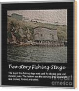 Two-story Fishing Stage Wood Print