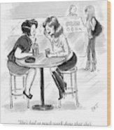 Two Women Sitting At A Coffee Shop Speak Wood Print