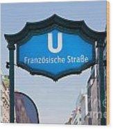 Ubahn Franzosische Strasse Berlin Germany Wood Print