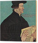 Ulrich Zwingli Wood Print