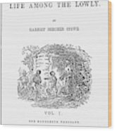 Uncle Tom's Cabin, 1852 Wood Print
