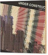 Under Construction Wood Print