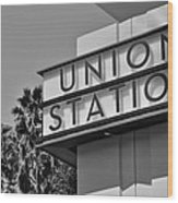 Union Station Sign Black And White Wood Print