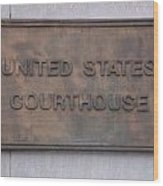 United States Courthouse Sign Wood Print