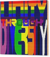 Unity Through Diversity Wood Print
