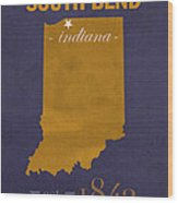 University Of Notre Dame Fighting Irish South Bend College Town State Map Poster Series No 081 Wood Print